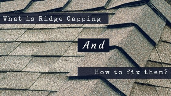 What Is Ridge Capping And How To Fix Them?