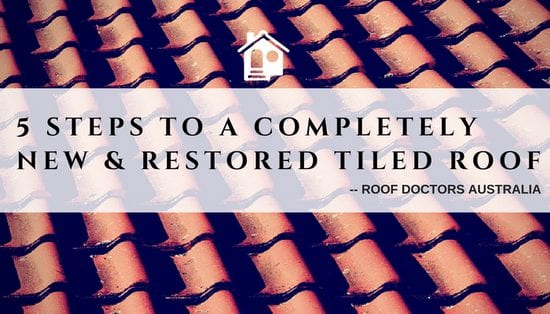 5 Steps To A Completely New And Restored Tiled Roof
