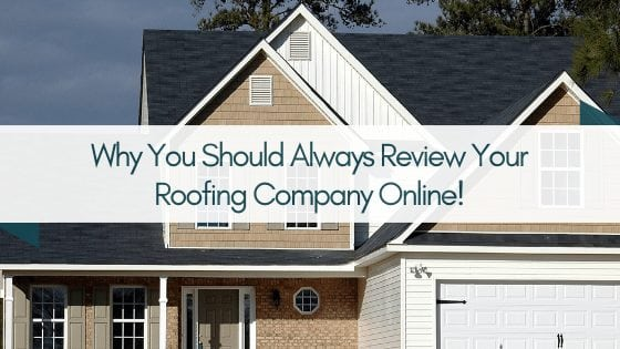 Why You Should Always Review Your Roofing Company Online!
