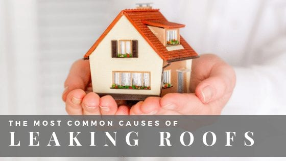 The Most Common Reasons That Generally Give Way To Leaking Roofs